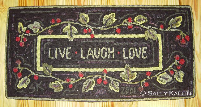 Live Laugh Love 2001 Hooked By Sally Kallin Kits Available 102 12 X 24 Monks Cloth 51 Linen 57 102a 16 32 59